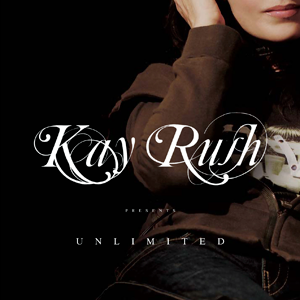 Kay Rush presents Unlimited