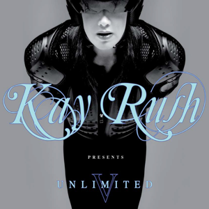 Kay Rush presents Unlimited V